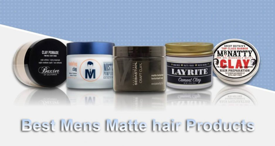 Best Mens Matte hair Products