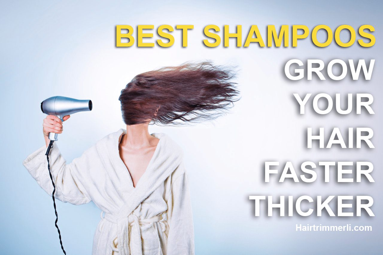 Best shampoo to Grow hair Faster and Thicker